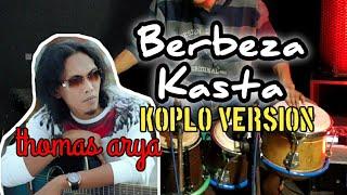 Download Berbeza Kasta ~ Thomas Arya koplo version jandutt