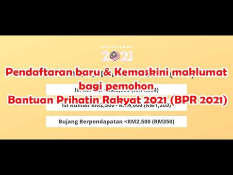 Pendaftaran Baru U0026 Kemaskini Maklumat Bagi Pemohon Bantuan Prihatin Rakyat 2021 (BPR 2021)