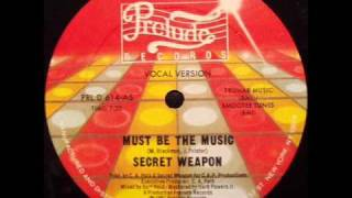 "Secret Weapon - ""Must Be The Music"" (Original 12"" Mix) US Prelude 12"" (1981)"