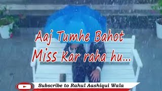 Missing You Whatsapp Status Video || New Whatsapp Status Video || Rahul Aashiqui Wala
