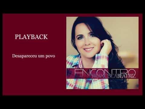 Desapareceu Um Povo - Francisca Beatriz (Playback Com Letra)