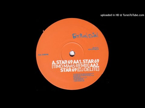 Fatboy Slim - Star 69 (What The F**k) - (Timo Maas Remix) / Star 69 (DJ Delite)