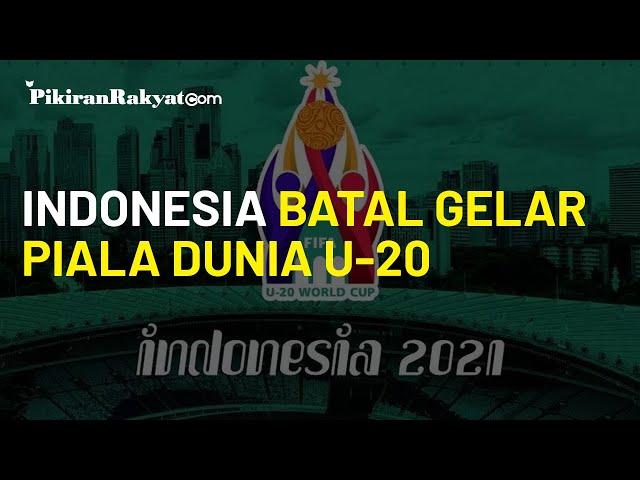 Pandemi Covid-19 Masih Melanda, Indonesia Resmi Batal Gelar Piala Dunia U-20 Tahun Depan