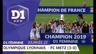 J22 : Olympique Lyonnais - FC Metz (3-0) / D1 Féminine