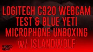 LOGITECH C920 WEBCAM TEST & BLUE YETI MICROPHONE UNBOXING w/ ISLANDWOLF | IslandWolf