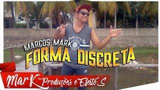 Baixar FORMA DISCRETA (deixa) NA VOZ MARCOS MARK
