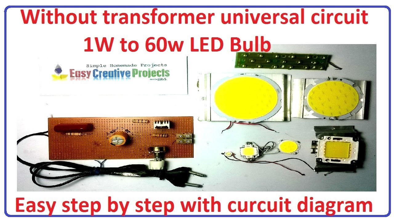 How To Make Without Transformer Universal Circuit For 1w 60w Led Wiring Diagram Bulb