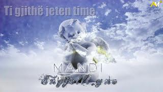 Video Mandi - Engjelli yne (Official Lyrics Video) download MP3, 3GP, MP4, WEBM, AVI, FLV Oktober 2018