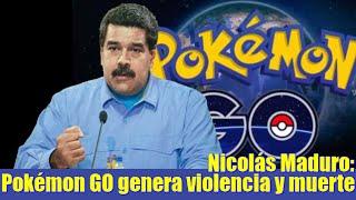 Pokémon GO genera violencia y muerte: Maduro