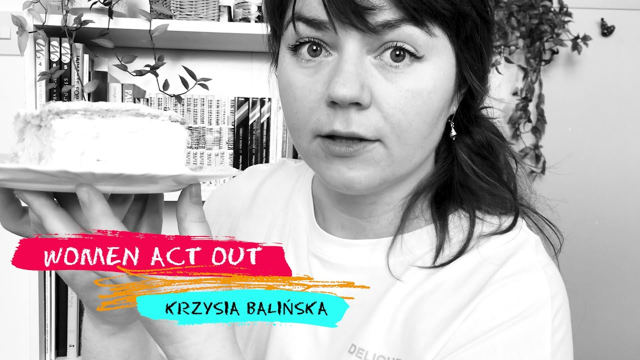 Women Act Out - Krzysia Balińska