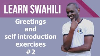 Swahili Greetings & Self introduction #2 Exercises