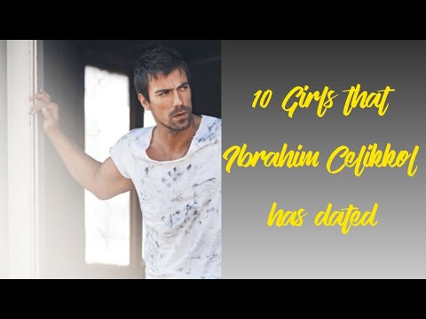 10 Girls that Ibrahim Celikkol Has Dated