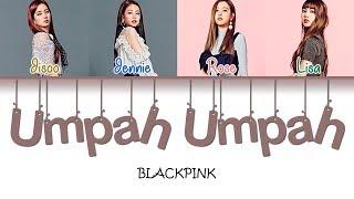 How Would BLACKPINK sing RED VELVET - UMPAH UMPAH Color coded (HAN|ROM|ENG)