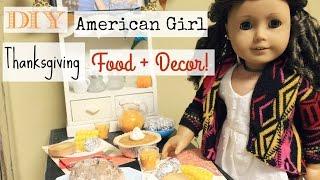 DIY American Girl Doll Thanksgiving Food + Decor!