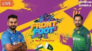 Front Foot | India vs Pakistan | ICC CRICKET WORLD CUP 2019 | 16 June 2019