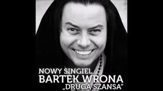 BARTEK WRONA ''DRUGA SZANSA''