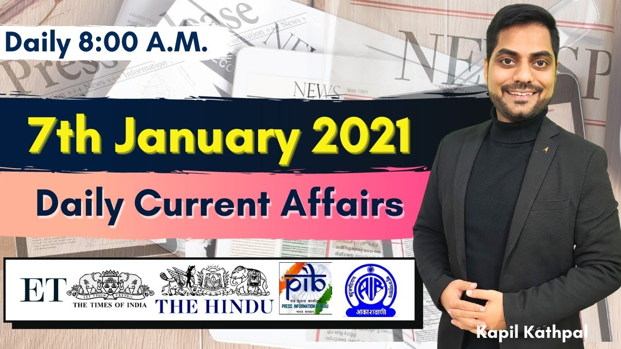 Download Daily Current Affairs | 7th January 2021 | Bank | SSC | Railways | CET 2021 | Kapil Kathpal |