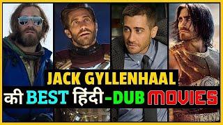 जैक जेलनहाल 10 की बेहतरीन फिल्में (हिंदी में) | Jack Gyllenhaal 10 Best Hindi Dubbed Movies List
