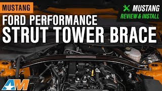 2015-2019 Mustang GT & EcoBoost Ford Performance Strut Tower Brace Review & Install