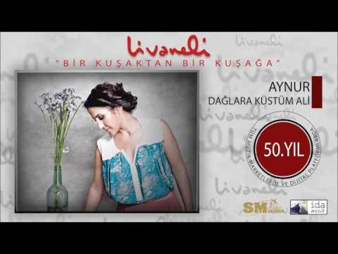Aynur - Dağlara Küstüm Ali (Livaneli 50. Yıl Özel)