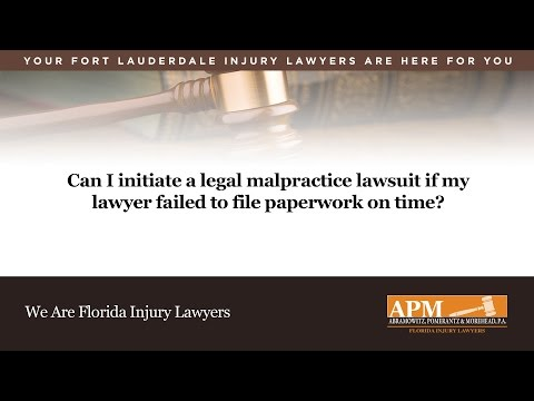 Can I Initiate A Legal Malpractice Lawsuit If My Lawyer Failed To File Paperwork On Time?