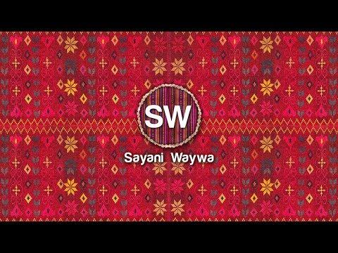 SAYANI WAYWA -