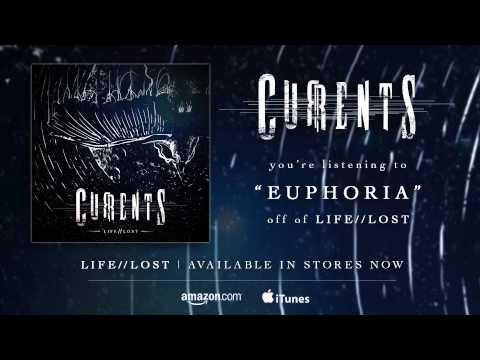 CURRENTS - EUPHORIA