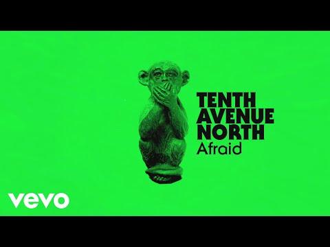 Tenth Avenue North - Afraid (Visualizer)