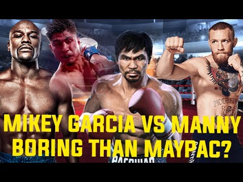 MIKEY GARCIA VS MANNY PACQUIAO NEXT BORING FIGHT like Floyd Maywether Jr