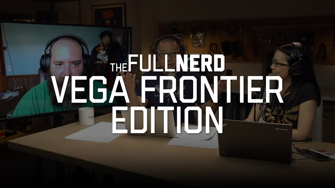 Vega Frontier Edition performance explained | The Full Nerd Ep 26 (3 of 4)