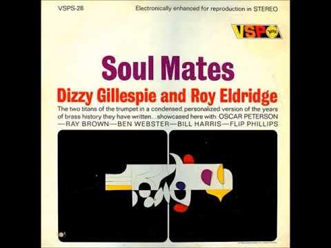 Dizzy Gillespie And Roy Eldridge – Soul Mates ( Full Album )