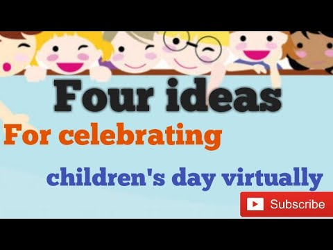 Four ideas for celebrating children's  day virtually