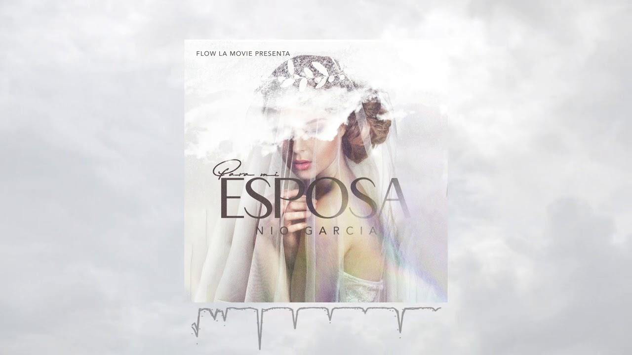 Nio Garcia - Para Mi Esposa ( Audio Oficial)