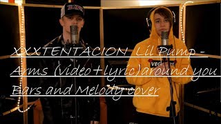 Xxxtentacion Lil Pump lyric arms around you Bars and Melody cover.mp3