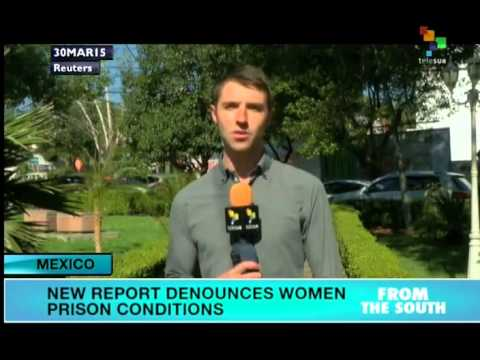 Mexico: Conditions in women's prisons deplorable, report says