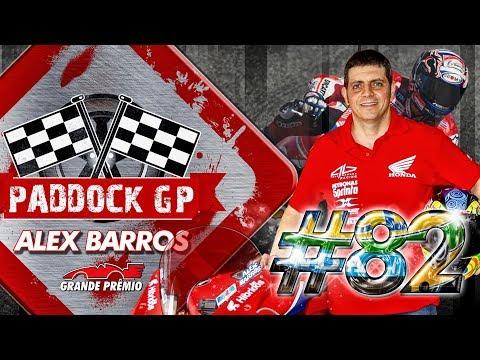 Paddock GP #82 com Alexandre Barros
