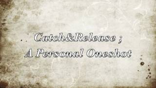 catch&release; a personal one shot