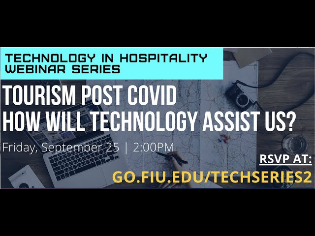 GMBHA/FIU Technology in Hospitality Webinar: Tourism Post Covid How Will Technology Assist Us?