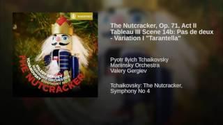 The Nutcracker Op 71 Act II Tableau III Scene