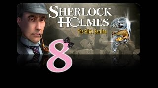 Sherlock Holmes: The Secret of the Silver Earring - Ep8 - Fairfax theatre - w/Wardfire