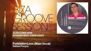 Distant People - Forbidden Love - Main Vocal - feat. Nicole Mitchell - IbizaGrooveSession