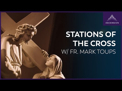 Pray the Stations of the Cross with Fr. Mark Toups