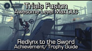 Trials Fusion - Redlynx to the Sword Achievement/Trophy Guide - Awesome Level Max