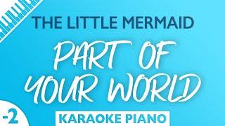 The Little Mermaid - Part of Your World (Karaoke Piano) Lower Key