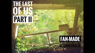 The Last Of Us Part II Fan made soundtrack