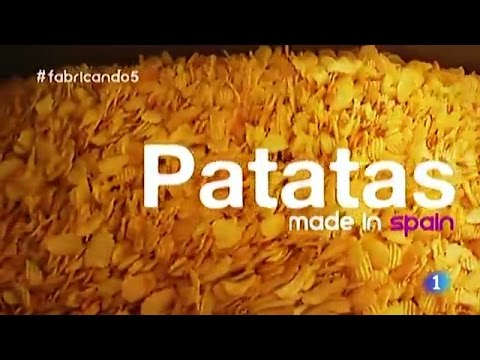 26-Fabricando Made in Spain - Patatas fritas