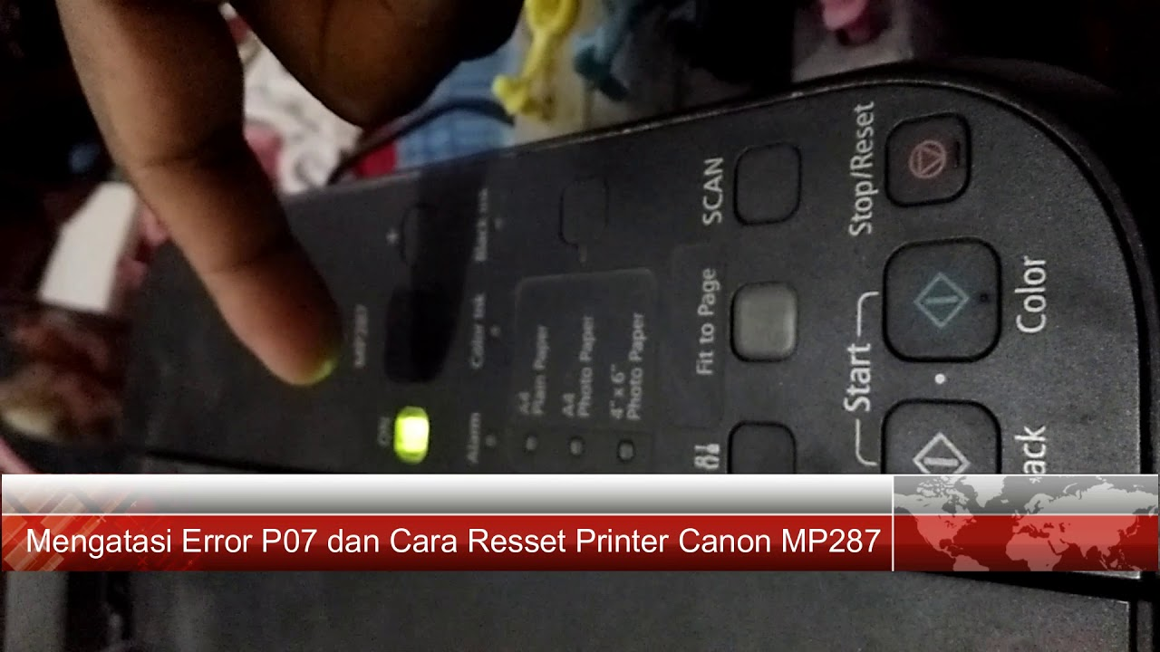 Perbaikan Printer Canon Mp287 Error P07 Youtube