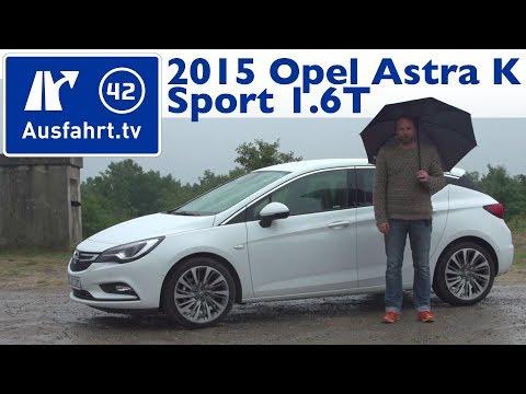2015 Opel Astra Sport 1.6T (K) - Fahrbericht der Probefahrt, Test, Review (German)