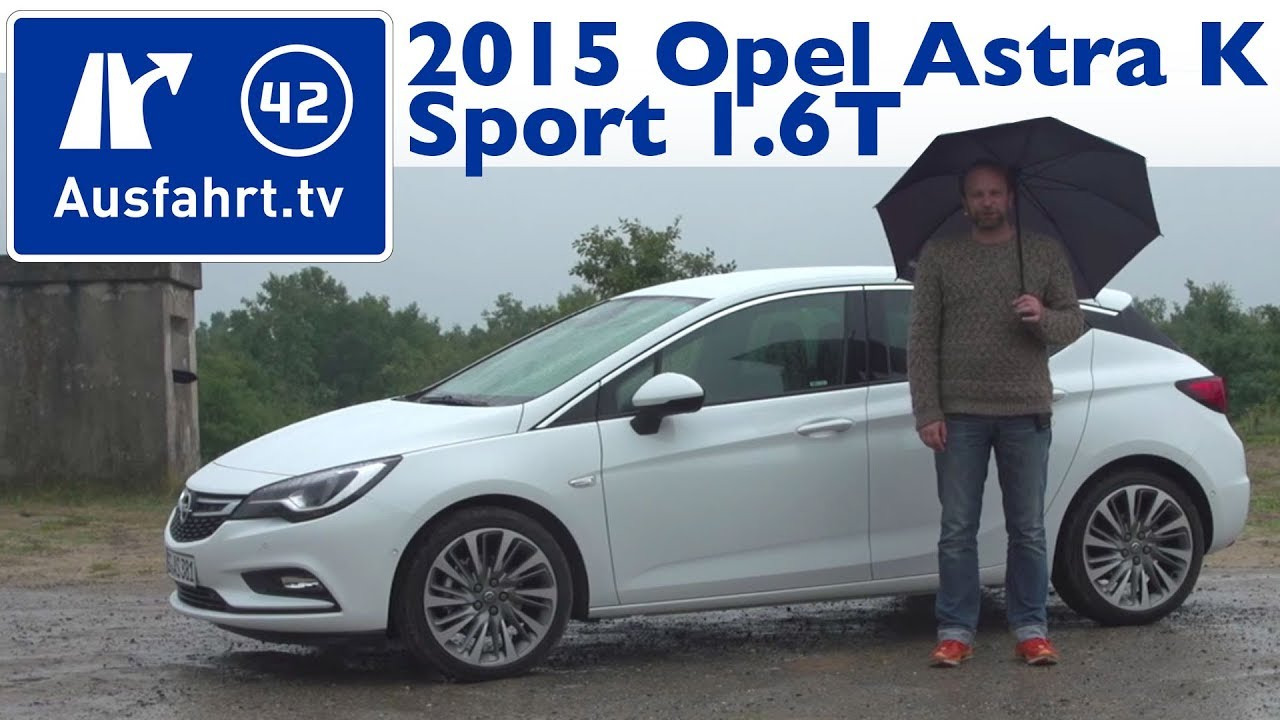 2015 opel astra k sport 1 6t mt 6 kaufberatung test review youtube. Black Bedroom Furniture Sets. Home Design Ideas
