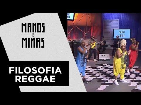 Manos e Minas | Filosofia Reggae | 19/05/2018